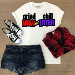 Tops - Grind Now and Chill Later T-shirt